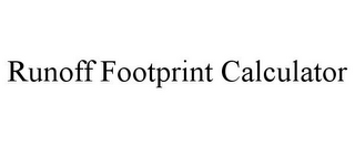 mark for RUNOFF FOOTPRINT CALCULATOR, trademark #85872721