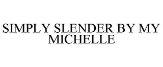 mark for SIMPLY SLENDER BY MY MICHELLE, trademark #85872837