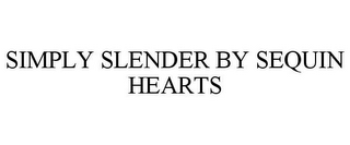mark for SIMPLY SLENDER BY SEQUIN HEARTS, trademark #85872884