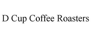 mark for D CUP COFFEE ROASTERS, trademark #85872914