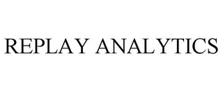 mark for REPLAY ANALYTICS, trademark #85873153