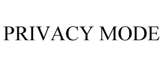 mark for PRIVACY MODE, trademark #85873342