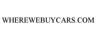 mark for WHEREWEBUYCARS.COM, trademark #85873401