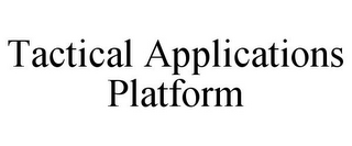 mark for TACTICAL APPLICATIONS PLATFORM, trademark #85873697