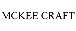 mark for MCKEE CRAFT, trademark #85873817