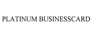 mark for PLATINUM BUSINESSCARD, trademark #85874137