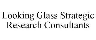 mark for LOOKING GLASS STRATEGIC RESEARCH CONSULTANTS, trademark #85874727