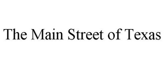 mark for THE MAIN STREET OF TEXAS, trademark #85874812