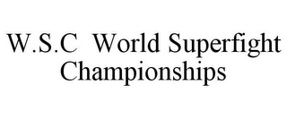mark for W.S.C WORLD SUPERFIGHT CHAMPIONSHIPS, trademark #85875409