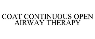 mark for COAT CONTINUOUS OPEN AIRWAY THERAPY, trademark #85875813