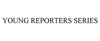 mark for YOUNG REPORTERS SERIES, trademark #85875817