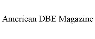 mark for AMERICAN DBE MAGAZINE, trademark #85875874