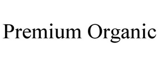 mark for PREMIUM ORGANIC, trademark #85875882