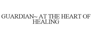 mark for GUARDIAN~ AT THE HEART OF HEALING, trademark #85876231