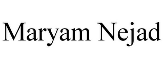 mark for MARYAM NEJAD, trademark #85876548