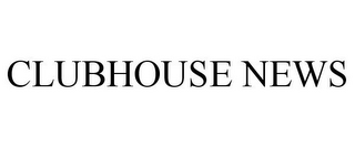 mark for CLUBHOUSE NEWS, trademark #85876642