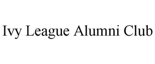 mark for IVY LEAGUE ALUMNI CLUB, trademark #85876747