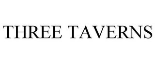 mark for THREE TAVERNS, trademark #85876818