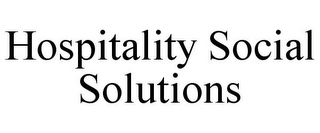 mark for HOSPITALITY SOCIAL SOLUTIONS, trademark #85876901