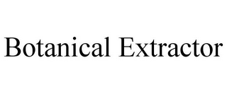 mark for BOTANICAL EXTRACTOR, trademark #85876902