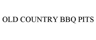 mark for OLD COUNTRY BBQ PITS, trademark #85876913