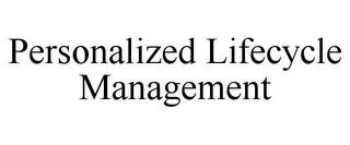 mark for PERSONALIZED LIFECYCLE MANAGEMENT, trademark #85876945