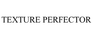 mark for TEXTURE PERFECTOR, trademark #85877055