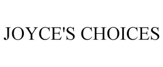 mark for JOYCE'S CHOICES, trademark #85877093