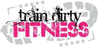 mark for TRAIN DIRTY FITNESS, trademark #85877210