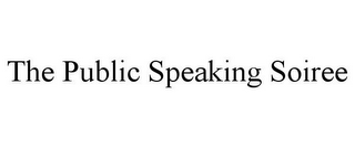 mark for THE PUBLIC SPEAKING SOIREE, trademark #85877338