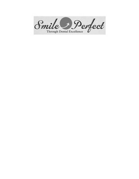 mark for SMILE PERFECT THROUGH DENTAL EXCELLENCE, trademark #85877403