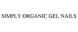 mark for SIMPLY ORGANIC GEL NAILS, trademark #85878172