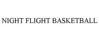 mark for NIGHT FLIGHT BASKETBALL, trademark #85878401