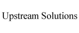 mark for UPSTREAM SOLUTIONS, trademark #85879338