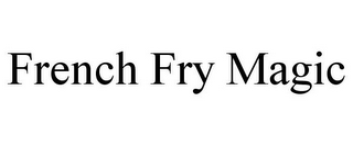 mark for FRENCH FRY MAGIC, trademark #85879651