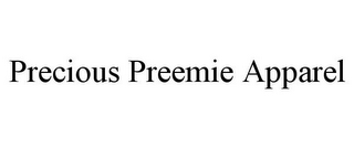 mark for PRECIOUS PREEMIE APPAREL, trademark #85879692