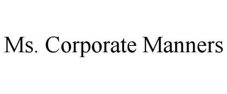 mark for MS. CORPORATE MANNERS, trademark #85879799