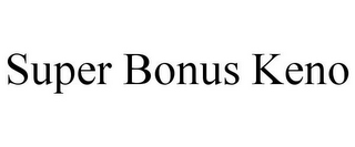 mark for SUPER BONUS KENO, trademark #85879854