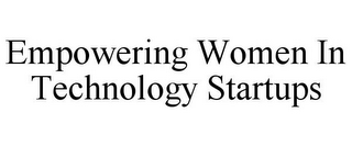 mark for EMPOWERING WOMEN IN TECHNOLOGY STARTUPS, trademark #85879903