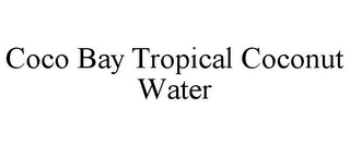 mark for COCO BAY TROPICAL COCONUT WATER, trademark #85880057