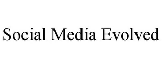 mark for SOCIAL MEDIA EVOLVED, trademark #85880304