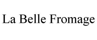 mark for LA BELLE FROMAGE, trademark #85880531