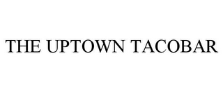 mark for THE UPTOWN TACOBAR, trademark #85880723