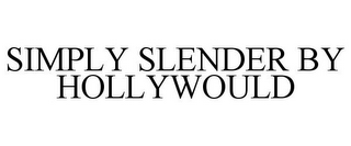 mark for SIMPLY SLENDER BY HOLLYWOULD, trademark #85880834