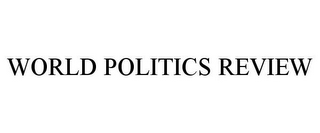 mark for WORLD POLITICS REVIEW, trademark #85880884