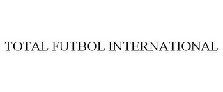 mark for TOTAL FUTBOL INTERNATIONAL, trademark #85881103