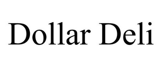 mark for DOLLAR DELI, trademark #85881328