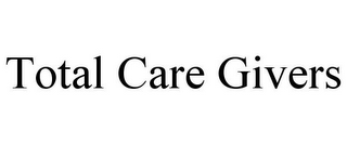 mark for TOTAL CARE GIVERS, trademark #85881391
