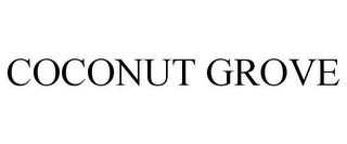 mark for COCONUT GROVE, trademark #85881466