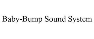 mark for BABY-BUMP SOUND SYSTEM, trademark #85881845